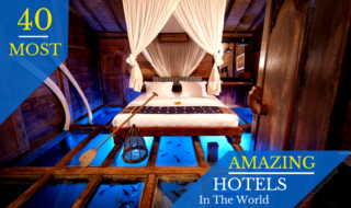 Most Amazing Hotels in the World - My Next Adventure